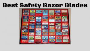 10 Best Safety Razor Blades Reviewed
