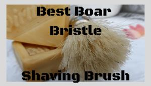 Boar Bristle Shaving Brush – 8 Best Reviews of 2017