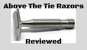 Above The Tie Razor Review – The Last Razor You Will Buy