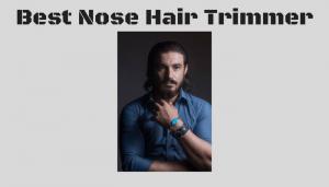 Best Nose Hair Trimmer (1)