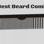 Best Beard Comb – 5 Superb Selections