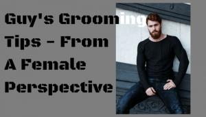 guys grooming tips